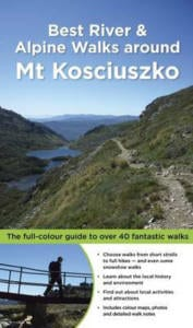 Best River & Alpine Walks around Mt Kosciuszko
